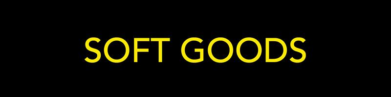 SOFT GOODS